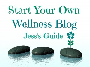 Start Your Own Wellness Blog
