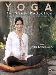 Yoga for Stress Reduction DVD Hala Khouri Review