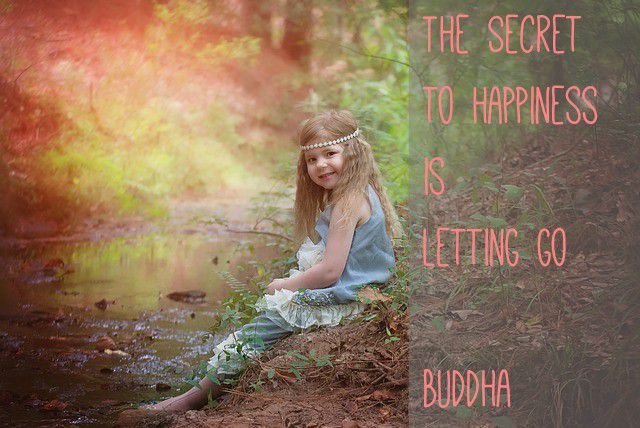 The Secret to Happiness is Letting Go