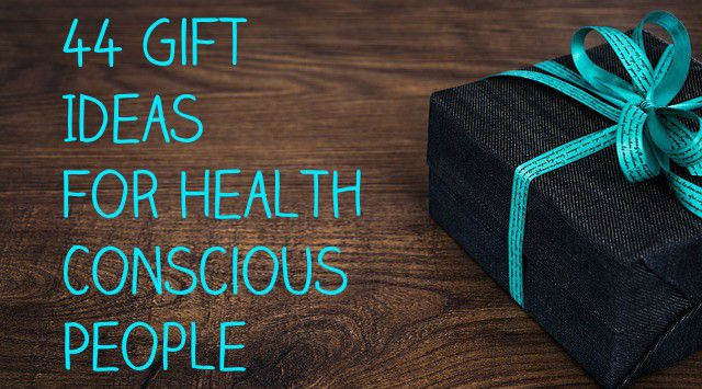 44 Gift Ideas for Health Conscious People That are Healthy on Your Pocketbook too