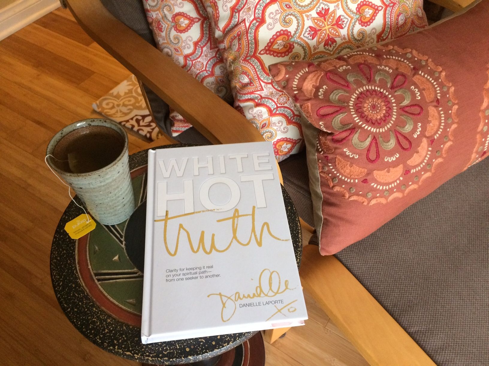 White Hot Truth by Danielle LaPorte: All Real. All Love. Fierce and Funny. A Fiery Light for Soul Seekers