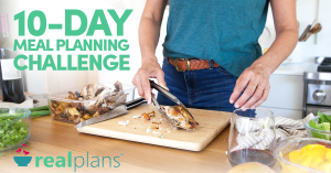 Real Plans 10-Day Meal Planning Challenge